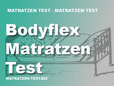 bodyflex matratzen test und erfahrungen. Black Bedroom Furniture Sets. Home Design Ideas