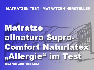 matratze allnatura supra comfort naturlatex allergie im test matratzen test. Black Bedroom Furniture Sets. Home Design Ideas