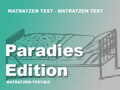 Paradies Matratzen Test : paratex paradies edition ~ Somuchworld.com Haus und Dekorationen
