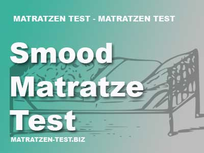 Smood Matratze Test